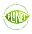 green leaf with inscription planet vector image