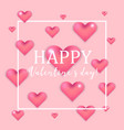 lovely pink valentines day card with 3d hearts vector image vector image