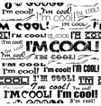 Seamless abstract text pattern - Im cool vector image vector image