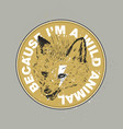 because i m a wild animal the fox has bared vector image vector image