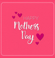 happy mothers day poster holiday greeting card vector image vector image