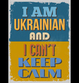 Poster I Am Ukrainian And I Cant Keep Calm