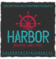 vintage label font named harbor vector image vector image