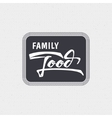 Family food - labels stickers hand lettering vector image