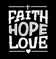 hand lettering wth bible verse fath hope love vector image vector image