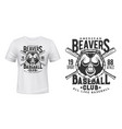 beaver t-shirt print baseball sport club badge vector image
