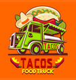 food truck taco mexican fast delivery service logo vector image vector image