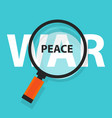 peace war politics concept analysis magnifying vector image vector image