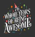 76 years birthday and anniversary celebration typo vector image vector image