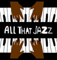 all that jazz music piano poster design vector image vector image