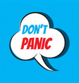 Comic speech bubble with phrase don t panic