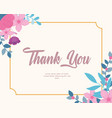 flowers wedding thanks you card floral foliage vector image