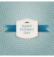 Happy Fathers Day modern graphic Emblem vector image vector image