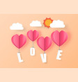 love for valentines day heart balloons on vector image