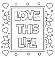 love this life coloring page vector image vector image