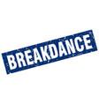 square grunge blue breakdance stamp vector image vector image