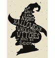Halloween grungy card with witch in hat and quote vector image vector image