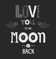 lettering Love you to yhe moon and back vector image