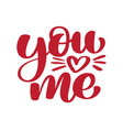 you and me modern calligraphy lettering text vector image