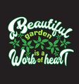 gardener quotes and slogan good for t-shirt a vector image vector image