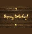 golden happy birthday inscription vector image vector image