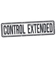 control extended sign or stamp vector image vector image