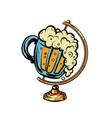 globe international mug beer beer restaurant vector image