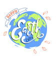 happy earth day hand lettering card vector image