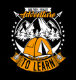 then i realize adventure to learn adventure vector image vector image