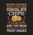 chocolate chip quote and saying good for print vector image