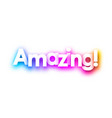 colorful spectrum amazing sign on white vector image vector image