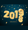 golden 2019-2018 happy new year and merry vector image vector image