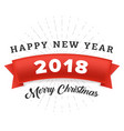 happy new year 2018 and merry christmas with red vector image vector image