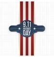 Patriot Day 9-11 realistic patriotic Label vector image vector image