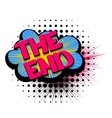 Comic text speech bubble the end vector image vector image