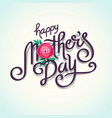 Lettering happy mothers day beautiful greeting