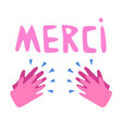 merci with clapping hands vector image vector image