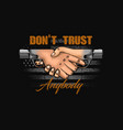 dont trust anybody symbol vector image vector image