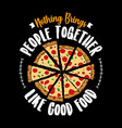 nothing brings people together like good food vector image vector image
