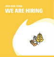 join our team busienss company wheat we are vector image