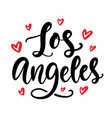 los angeles calligraphy modern city lettering vector image
