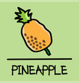 pineapple hand-drawn style vector image vector image