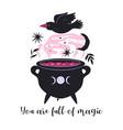 you are full magic motivational card magic vector image