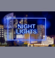 neon lights over night city background vector image vector image
