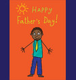 fathers day kids drawing african man vector image