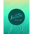 invitation and welcome card on aqua background vector image vector image