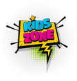 kids zone baby comic book text pop art vector image