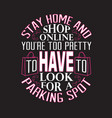 shopping quotes and slogan good for t-shirt stay vector image vector image