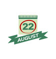 22 august calendar with ribbon vector image