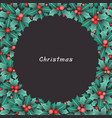 holly leaves and red berries circle frame vector image vector image